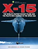 X-15: The Worlds Fastest Rocket Plane and the Pilots Who Ushered in the Space Age (Smithsonian)