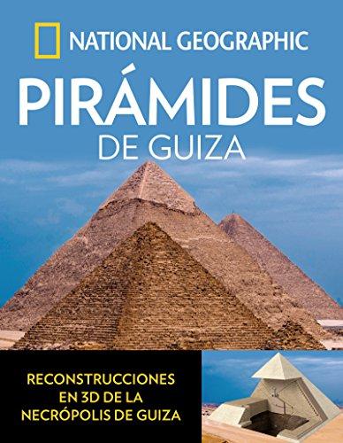 Piramides de guiza (ARQUEOLOGIA) por NATIONAL GEOGRAPHIC