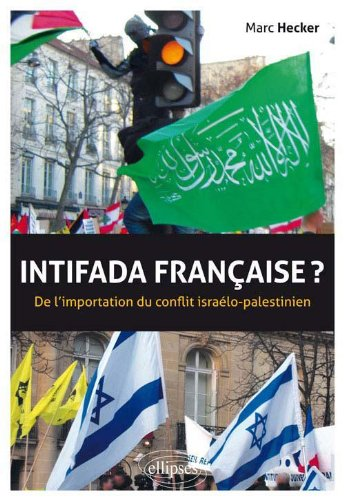 Intifada Française ? de l'Importation du Conflit Israelo-Palestinien par Ellipses marketing