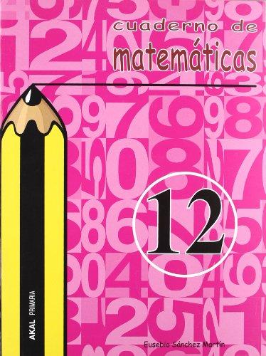 Cuaderno de matemáticas nº 12. Primaria (Enseñanza primaria) - 9788446019428