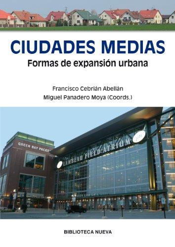CIUDADES MEDIAS. FORMAS DE EXPANSIÓN URBANA (OBRAS SINGULARES)