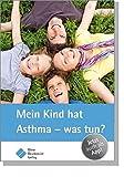 Mein Kind hat Asthma - was tun?