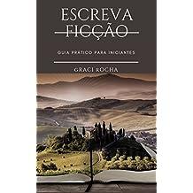Escreva Ficção: Guia prático para iniciantes (Portuguese Edition)