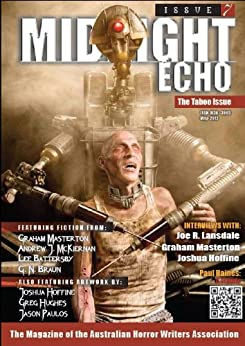 Midnight Echo Issue 7 (Midnight Echo magazine) by [Braun, G.N., Hamilton, Shaun, Haines, Paul, Farrugia, Mark, Chapman, Greg, Newton, Kurt, McKiernan, Andrew J, Battersby, Lee, Masterton, Graham ]