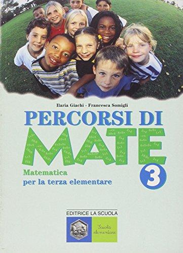 Percorsi di mate. Matematica per la 3 classe elementare