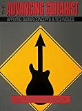Advancing Guitarist, The (Book): Noten, Lehrmaterial für Gitarre: Applying Guitar Concepts & Techniques (Reference)