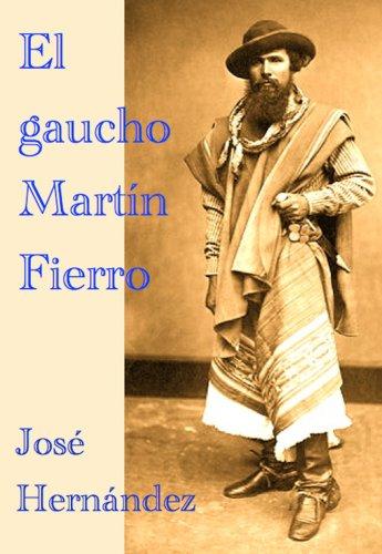 El gaucho Martín Fierro y La vuelta de Martín Fierro por Jose Hernandez