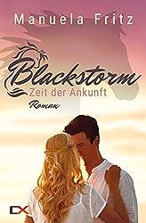 Blackstorm - Zeit der Ankunft: Liebesroman
