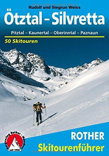 Preisvergleich Produktbild Ötztal - Silvretta. Pitztal - Kaunertal - Oberinntal - Paznaun. 50 Skitouren