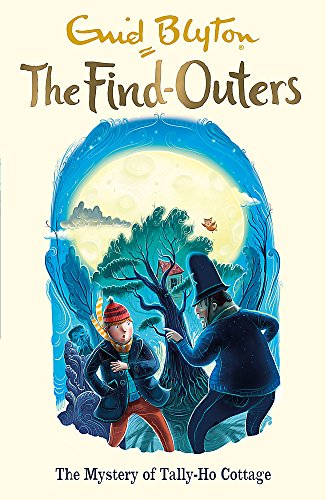 The Mystery of Tally-Ho Cottage: Book 12 (The Find-Outers)