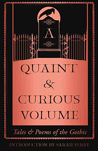 A Quaint and Curious Volume: Tales and Poems of the Gothic (English Edition)