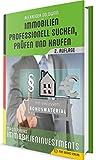 Immobilien professionell suchen, prüfen und kaufen: Masterkurs Immobilieninvestments