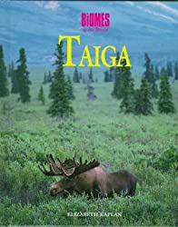 Taiga (Biomes of the World) by Elizabeth Kaplan (1996-12-12)