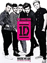 One Direction: Where We Are: Our Band, Our Story: 100% Official by One Direction (2013-08-27)
