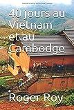 40 jours au Vietnam et au Cambodge...