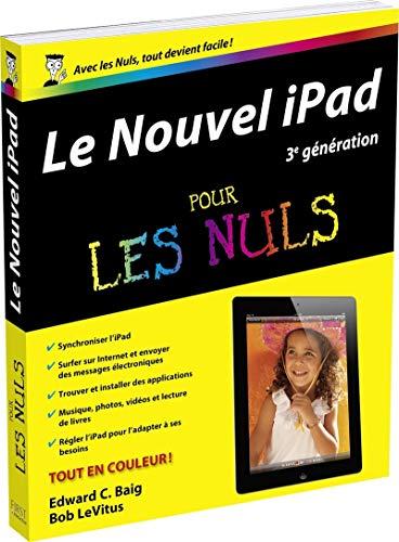 Le Nouvel iPad (3e génération) Pour les Nuls par Edward C. BAIG