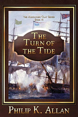 The Turn of The Tide (Alexander Clay, Band 6)