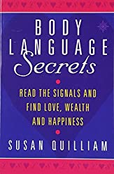 Body Language Secrets: Read the Signals and Find Love, Wealth and Happiness by Susan Quilliam (1997-03-25)