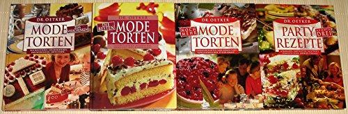 4x Dr. OETKER - Modetorten zum Verschenken + Die besten Modetorten + Noch mehr Modetorten + Partyrezepte Nummer Drei