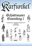 Karfunkel Schnittmuster Sammlung I: 27 Schnittmuster aus den Karfunkel-Ausgaben 5-33