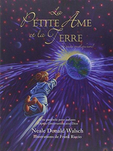 La Petite Âme et la Terre : Je suis quelqu'un ! par Neale Donald Walsch