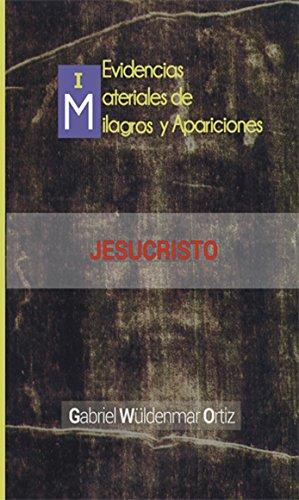 Milagros y Apariciones Actuales (Jesucristo nº 1) por Gabriel Wüldenmar Ortiz