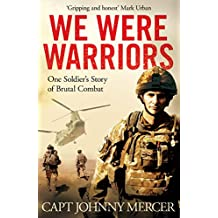 We Were Warriors: One Soldier's Story of Brutal Combat (English Edition)