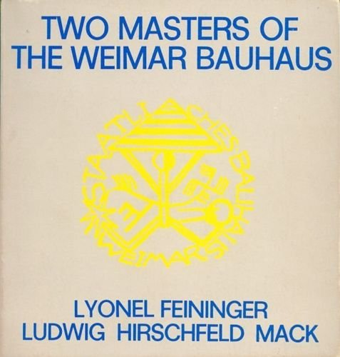 Two masters of the Weimar Bauhaus: Lyone...