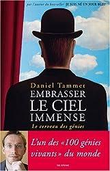 Embrasser le ciel immense : Le cerveau des génies de Tammet, Daniel (2008) Broché