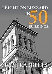 Leighton Buzzard in 50 Buildings