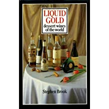 Liquid Gold: Dessert Wines of the World