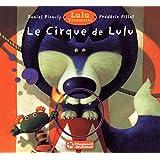Lulu Vroumette : Le cirque de Lulu
