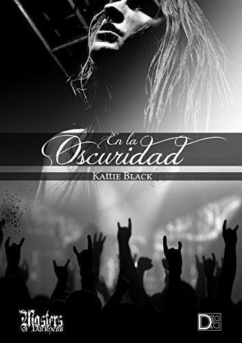 En la oscuridad (Saga Indomable IV) de Kattie Black