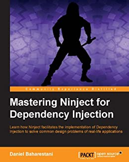 Mastering Ninject for Dependency Injection von [Baharestani, Daniel]