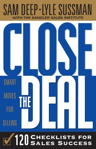 Close the Deal: 120 Checklists for Sales Success by Sam Deep (1998-12-30)
