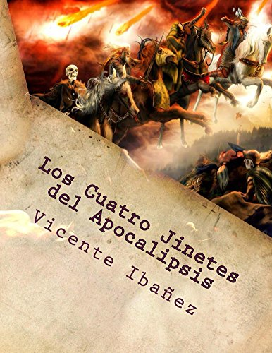 Los Cuatro Jinetes del Apocalipsis/ The Four Horsemen of the Apocalypse por Vicente Ibañez