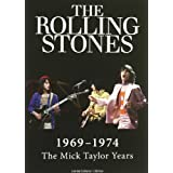 The Rolling Stones: 1969-1974 The Mick Taylor Years