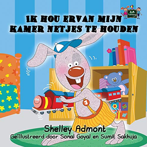 I Love to Keep My Room Clean: Ik hou ervan mijn kamer netjes te houden (Dutch Edition) (Dutch Bedtime Collection)