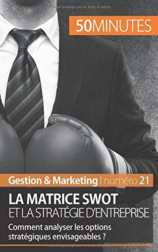 La matrice Swot et la stratégie d'e...