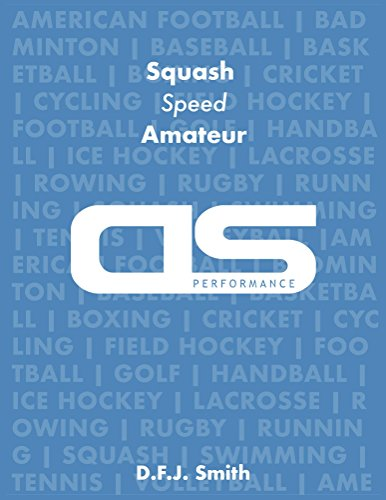 DS Performance - Strength & Conditioning Training Program for Squash, Speed, Amateur (English Edition) por D F J Smith