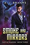 Smoke And Mirrors (Cast In Shadow Book 3)
