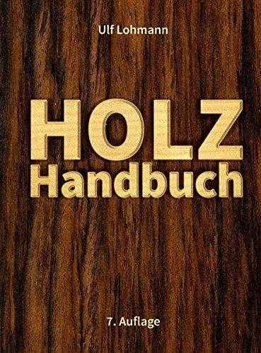 Holz-Handbuch: 7. Auflage (It Do Yourself-service-handbuch)