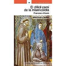 El difícil camí de la misericòrdia. Sant Francesc d'Assís (El Gra de Blat)