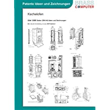 Kachelofen, über 2000 Seiten patente Ideen/Zeichnungen