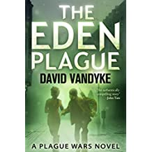 The Eden Plague: Book 0 Prequel: A Biological and Political Technothriller (Plague Wars Series) (English Edition)