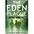 The Eden Plague: Book 0 Prequel: A Biological and Political Technothriller (Plague Wars Series)
