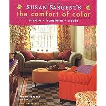 Susan Sargent's The Comfort of Color: inspire * transform * create by Susan Sargent (2004-09-01)