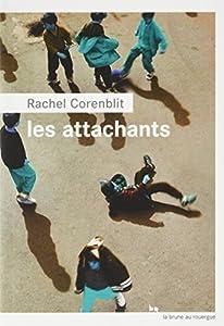 vignette de 'Les Attachants (Rachel CORENBLIT)'