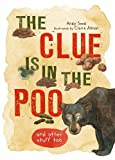 The Clue is in the Poo: And Other Things Too