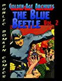 Blue Beetle Archives vol.2 (Public Domain Comics Archive Book 3)